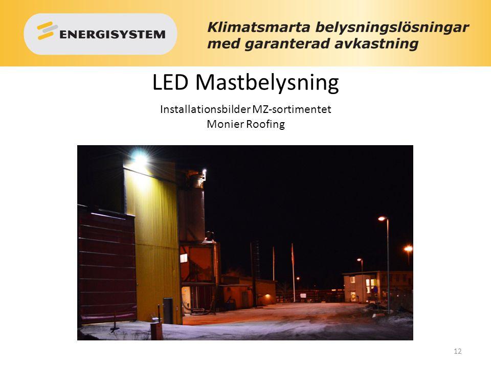 12 LED Mastbelysning Installationsbilder MZ-sortimentet Monier Roofing