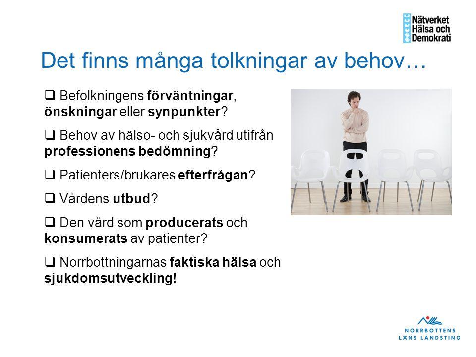 Hur kan vi då tillgodose norrbottningarnas behov - av hälso- och sjukvård, regional utveckling, kultur och utbildning.