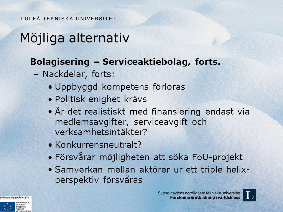 Möjliga alternativ Bolagisering – Serviceaktiebolag, forts.