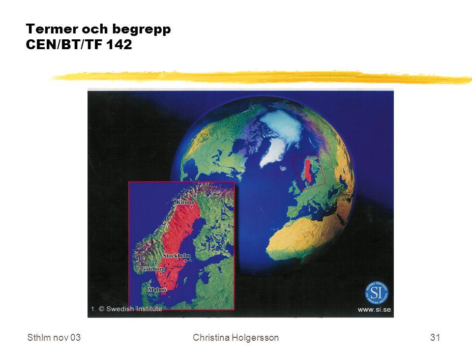 Sthlm nov 03Christina Holgersson31 Termer och begrepp CEN/BT/TF 142