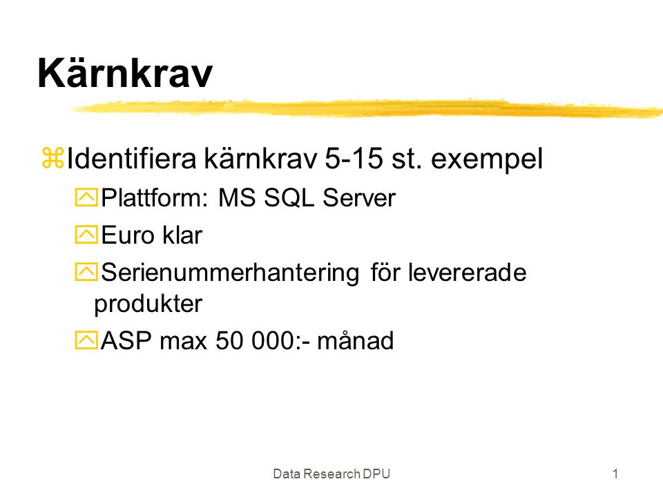Data Research DPU1 Kärnkrav zIdentifiera kärnkrav 5-15 st.
