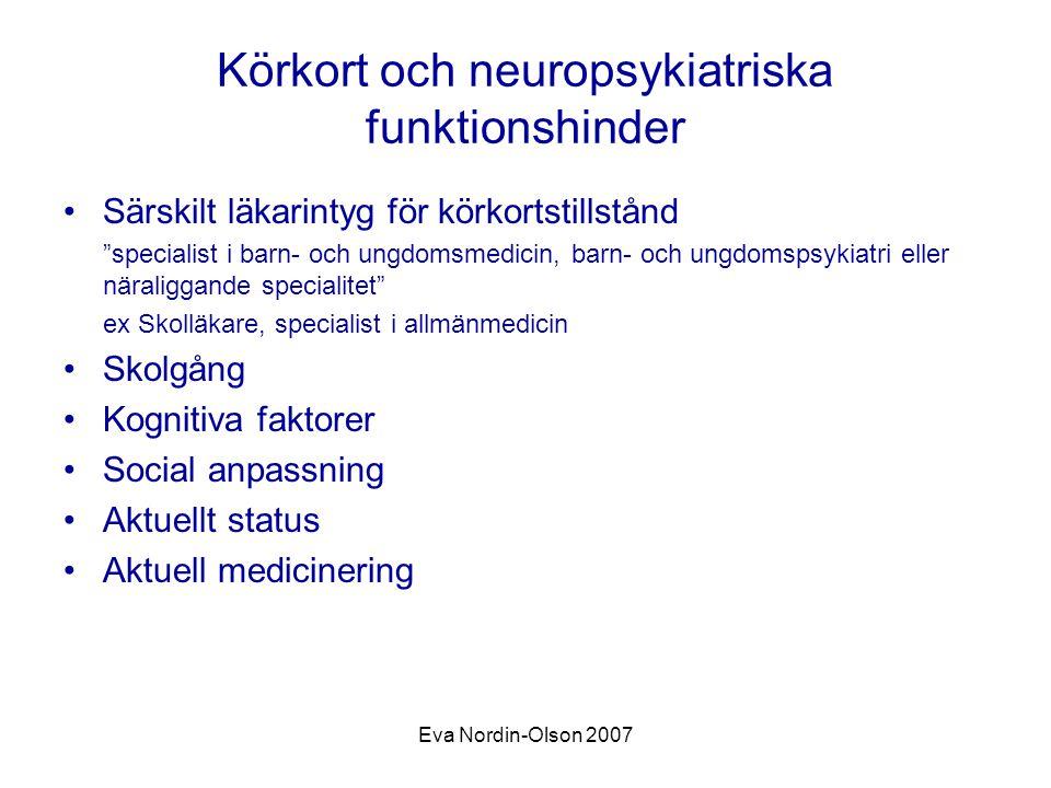 """Eva Nordin-Olson 2007 Körkort och neuropsykiatriska funktionshinder Särskilt läkarintyg för körkortstillstånd """"specialist i barn- och ungdomsmedicin,"""