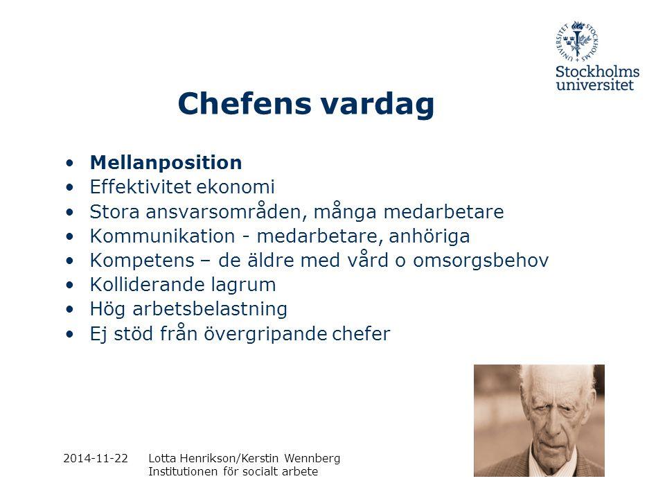 2014-11-22 Lotta Henrikson/Kerstin Wennberg Institutionen för socialt arbete Medarbetarnas vardag Olika personer olika behov av omsorg Anpassa omsorgens utförande efter personens behov, önskemål och krav Arbeta i någon annans hem
