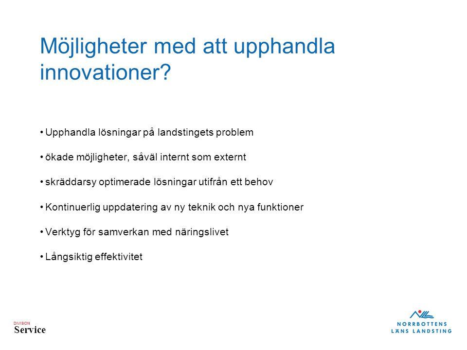 DIVISION Service Möjligheter med att upphandla innovationer.