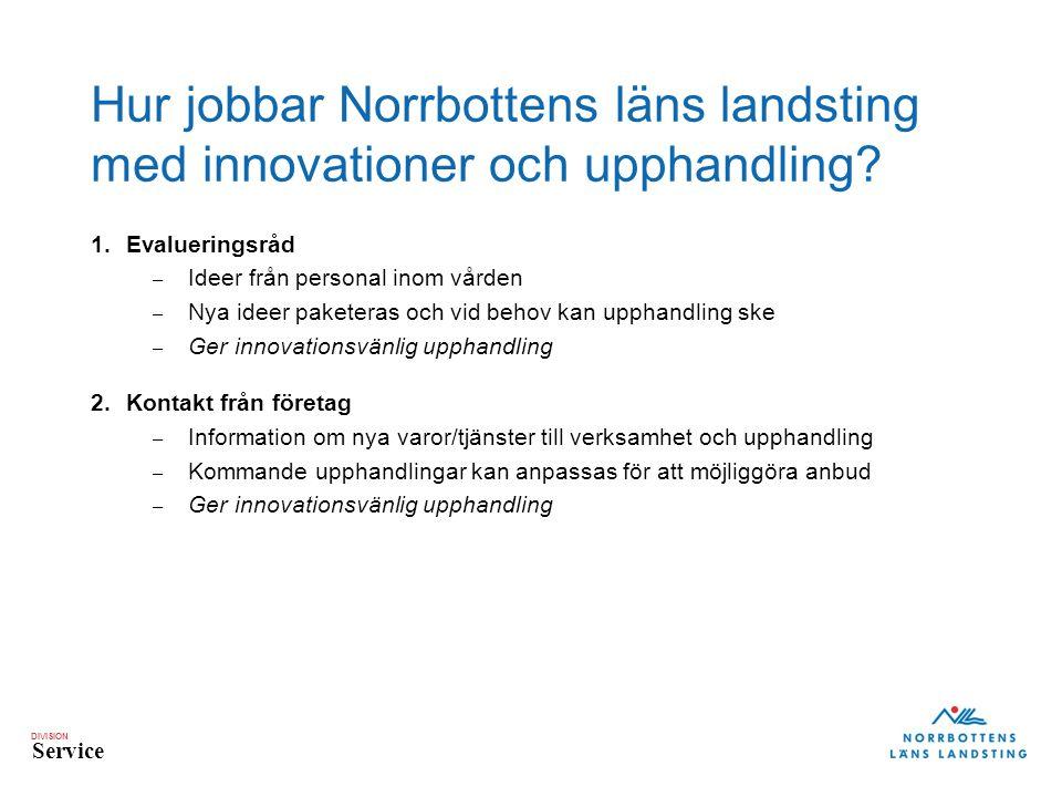 DIVISION Service Hur jobbar Norrbottens läns landsting med innovationer och upphandling.