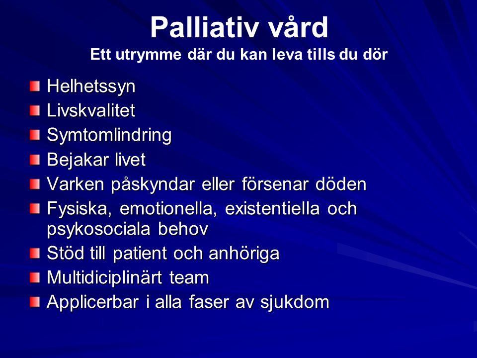 4 hörnstenar i palliativ vård Symtomkontroll och prevention TeamworkKommunikationAnhörigstöd