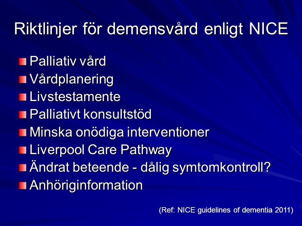 Tidig vårdplanering är nyckeln Palliativ vårdfilosofi Kliniska tecken vid svår demens Tidig vårdplanering är nyckeln Palliativ vård – utmaningar&lösningar NICE guidelines Sammanfattning