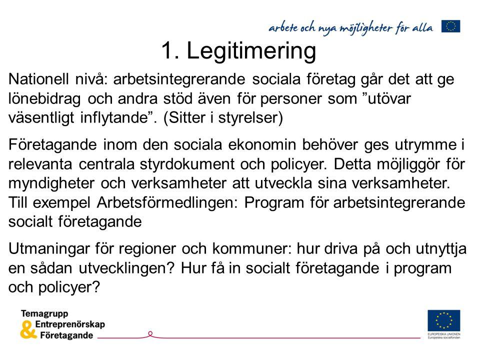 """Nationell nivå: arbetsintegrerande sociala företag går det att ge lönebidrag och andra stöd även för personer som """"utövar väsentligt inflytande"""". (Sit"""
