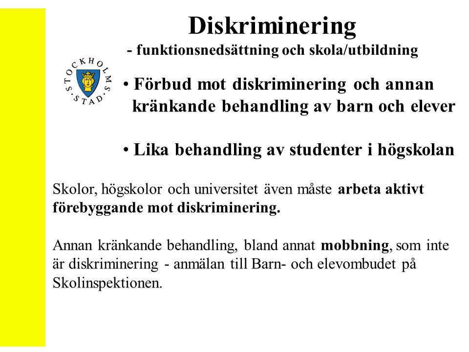 Diskriminering - funktionsnedsättning och skola/utbildning Förbud mot diskriminering och annan kränkande behandling av barn och elever Lika behandling