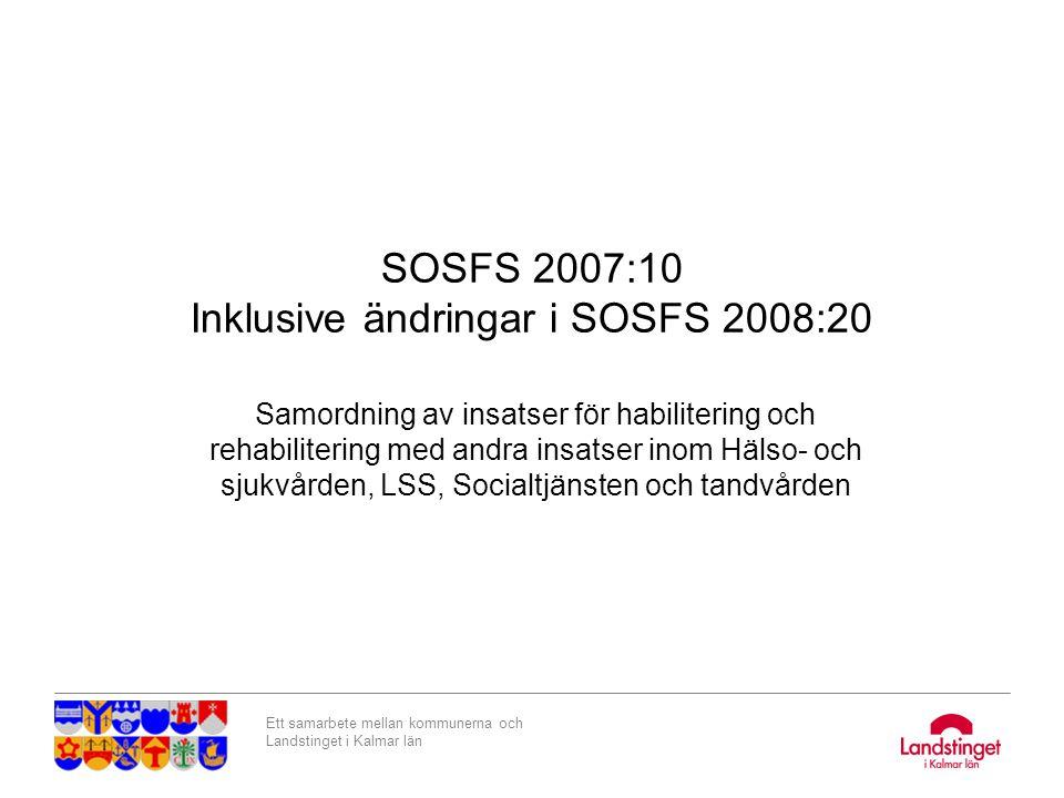 Ett samarbete mellan kommunerna och Landstinget i Kalmar län Länsrehabgruppen Samverkansforum i Kalmar län Består av chefer inom kommunal och landstingsdriven re/habiliteringsverksamhet Regionförbundet samordnar