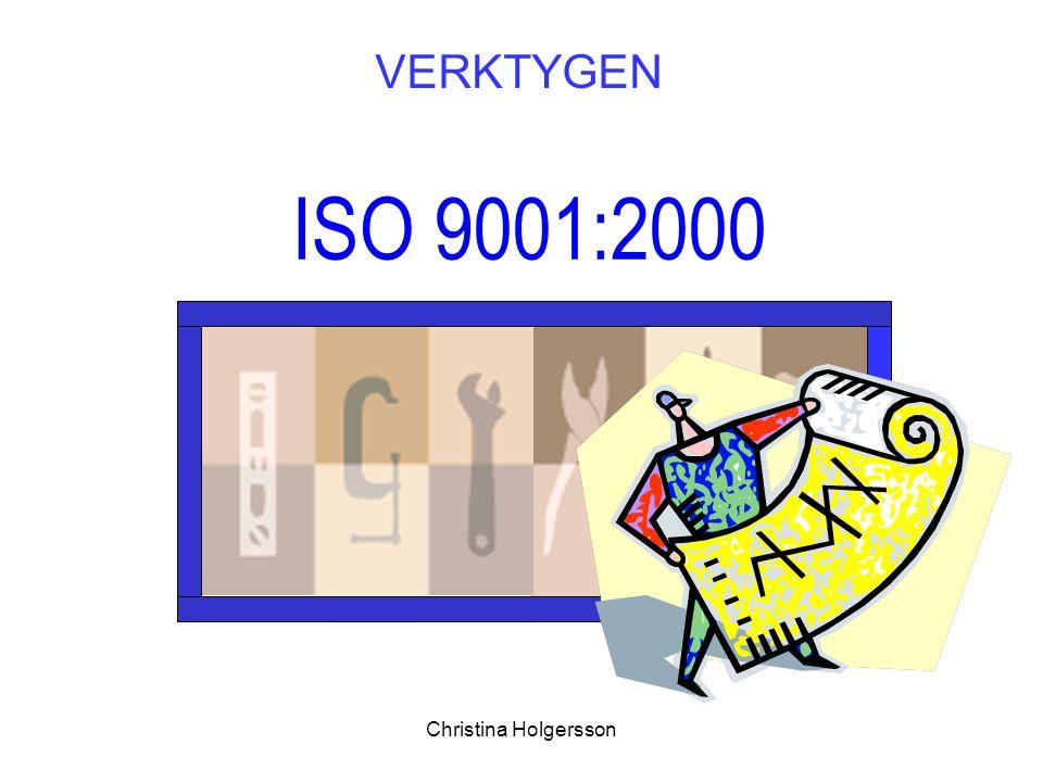 Christina Holgersson ISO 9001:2000 VERKTYGEN