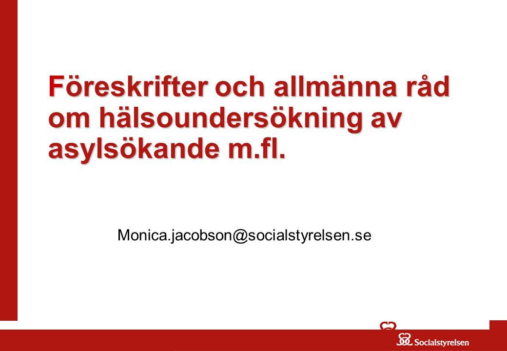 Föreskrifter och allmänna råd om hälsoundersökning av asylsökande m.fl.
