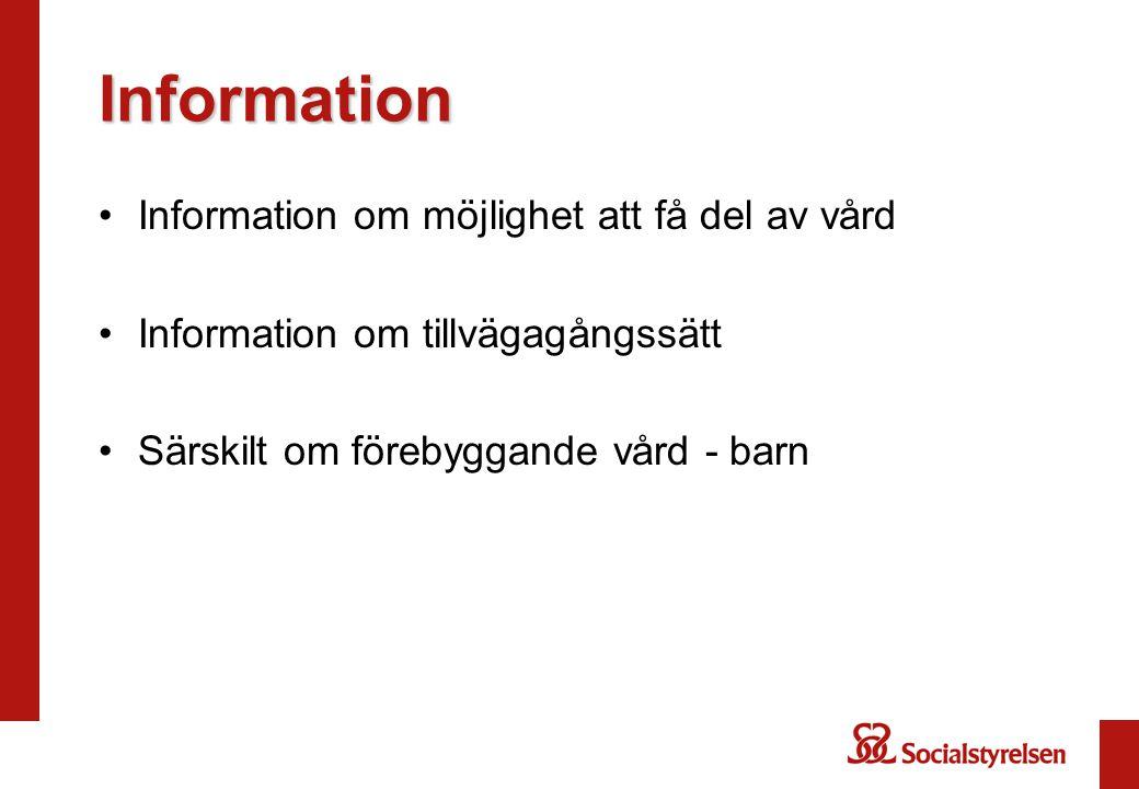 Information Information om möjlighet att få del av vård Information om tillvägagångssätt Särskilt om förebyggande vård - barn