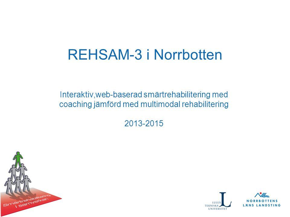 REHSAM-3 i Norrbotten Interaktiv,web-baserad smärtrehabilitering med coaching jämförd med multimodal rehabilitering 2013-2015