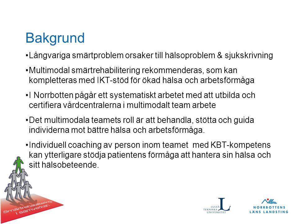 Bakgrund Långvariga smärtproblem orsaker till hälsoproblem & sjukskrivning Multimodal smärtrehabilitering rekommenderas, som kan kompletteras med IKT-stöd för ökad hälsa och arbetsförmåga I Norrbotten pågår ett systematiskt arbetet med att utbilda och certifiera vårdcentralerna i multimodalt team arbete Det multimodala teamets roll är att behandla, stötta och guida individerna mot bättre hälsa och arbetsförmåga.