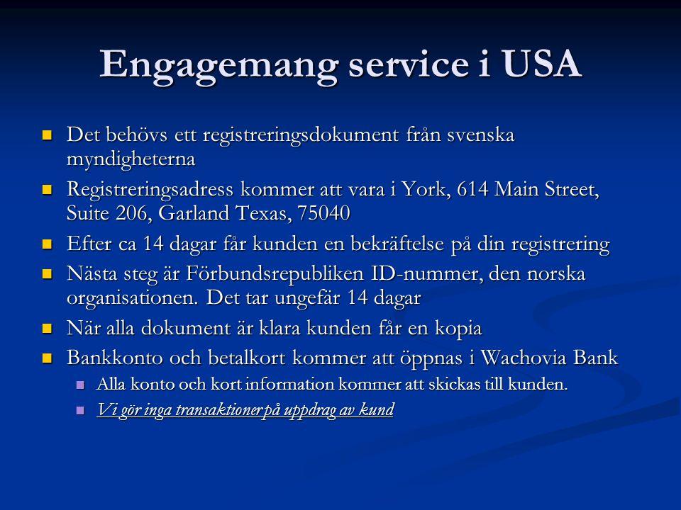 Engagemang service i USA Det behövs ett registreringsdokument från svenska myndigheterna Det behövs ett registreringsdokument från svenska myndigheter