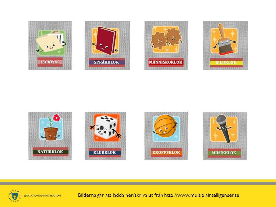 Bilderna går att ladda ner/skriva ut från http://www.multiplaintelligenser.se