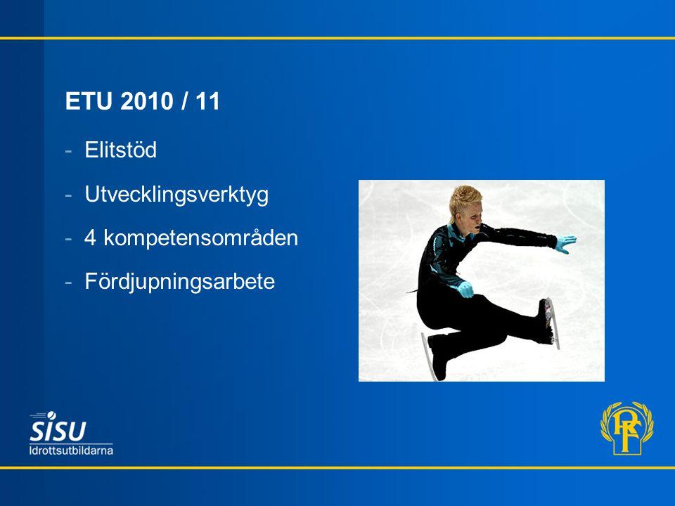 ETU 2010 / 11 -Elitstöd -Utvecklingsverktyg -4 kompetensområden -Fördjupningsarbete