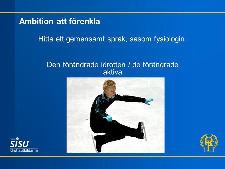 Ambition att förenkla Hitta ett gemensamt språk, såsom fysiologin. Den förändrade idrotten / de förändrade aktiva