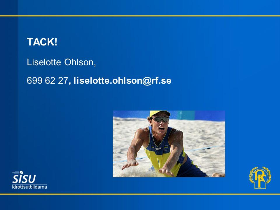 TACK! Liselotte Ohlson, 699 62 27, liselotte.ohlson@rf.se
