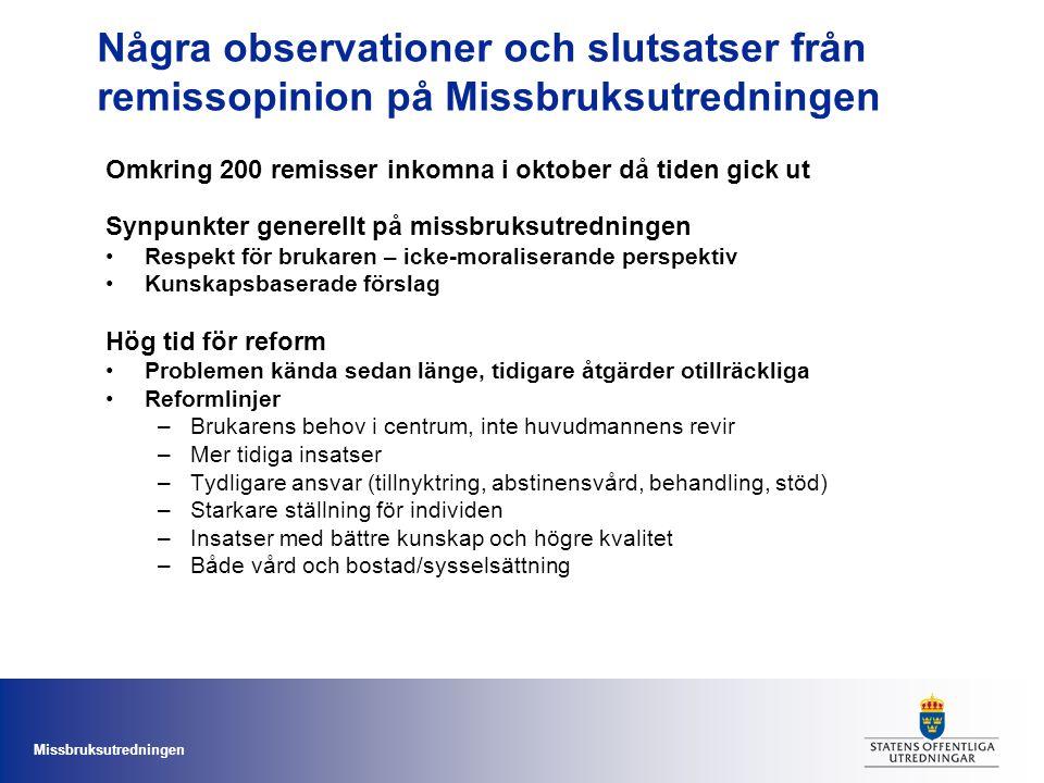 Missbruksutredningen Remissopinion på Missbruks- utredningens slutbet.