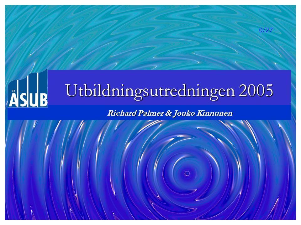 0/27 Richard Palmer & Jouko Kinnunen Utbildningsutredningen 2005