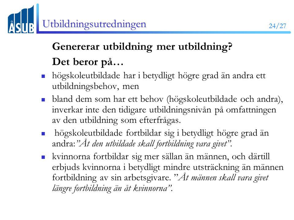 24/27 Utbildningsutredningen Genererar utbildning mer utbildning.