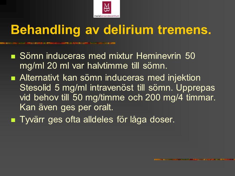 Behandling av delirium tremens.
