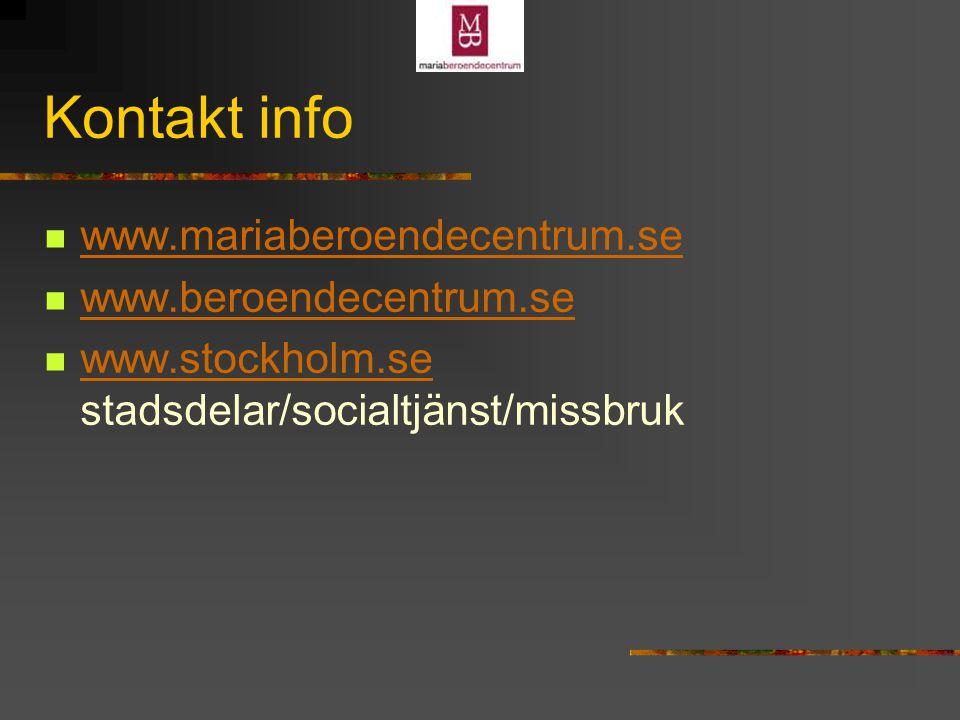 Kontakt info www.mariaberoendecentrum.se www.beroendecentrum.se www.stockholm.se stadsdelar/socialtjänst/missbruk www.stockholm.se