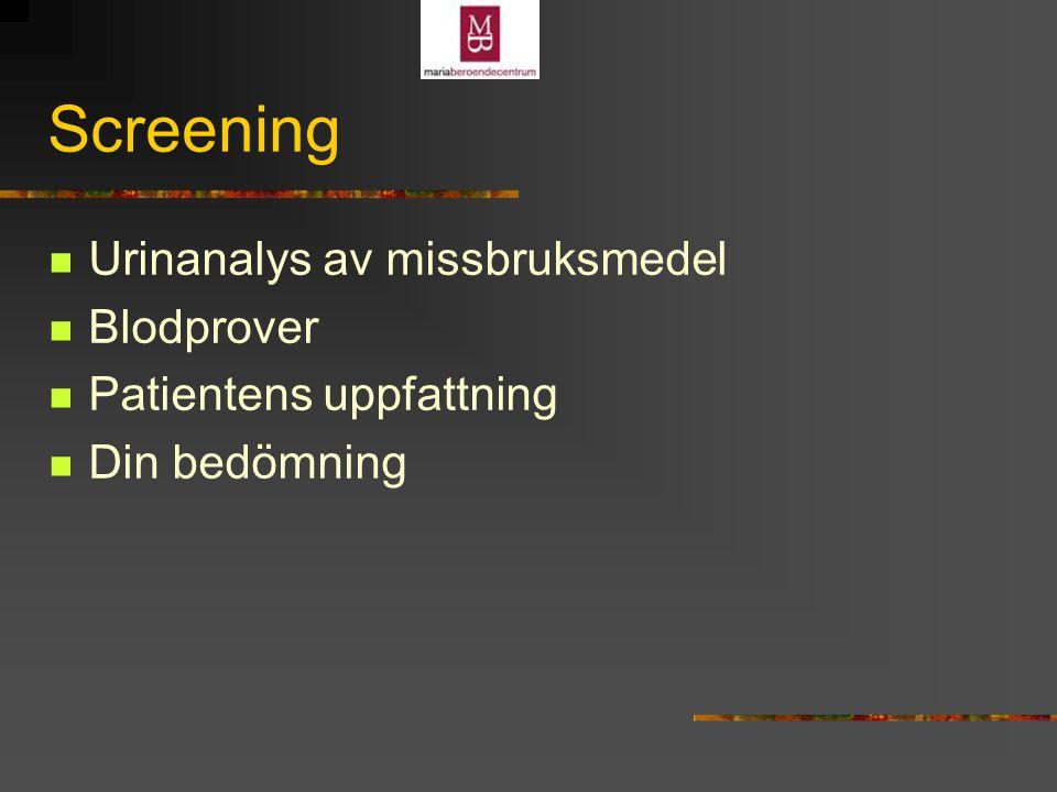 Screening Urinanalys av missbruksmedel Blodprover Patientens uppfattning Din bedömning
