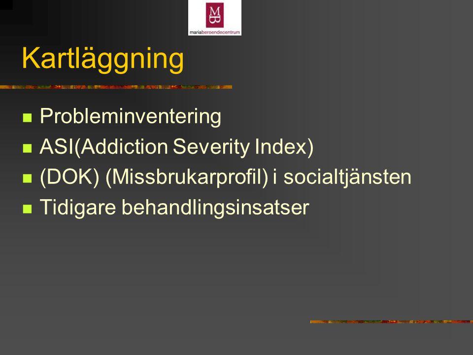 Kartläggning Probleminventering ASI(Addiction Severity Index) (DOK) (Missbrukarprofil) i socialtjänsten Tidigare behandlingsinsatser