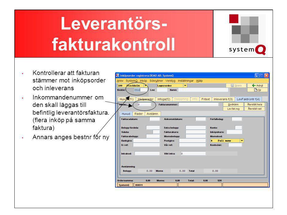 Leverantörs- fakturakontroll Kontrollerar att fakturan stämmer mot inköpsorder och inleverans Inkommandenummer om den skall läggas till befintlig leverantörsfaktura.