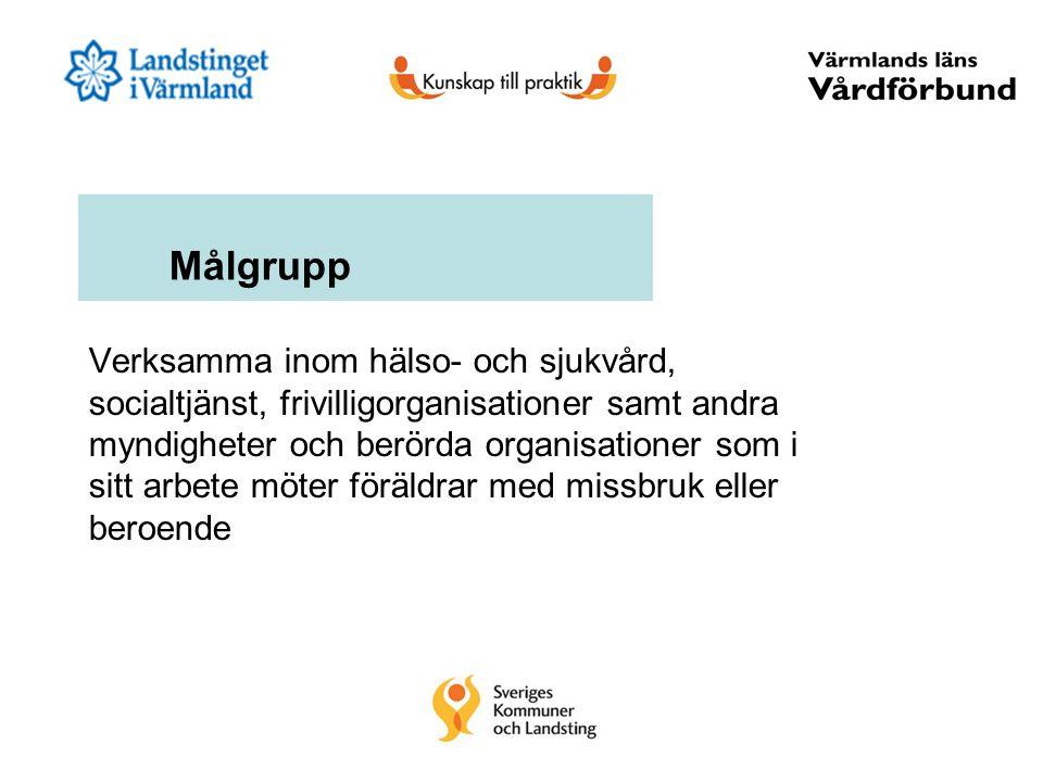 Målgrupp Verksamma inom hälso- och sjukvård, socialtjänst, frivilligorganisationer samt andra myndigheter och berörda organisationer som i sitt arbete