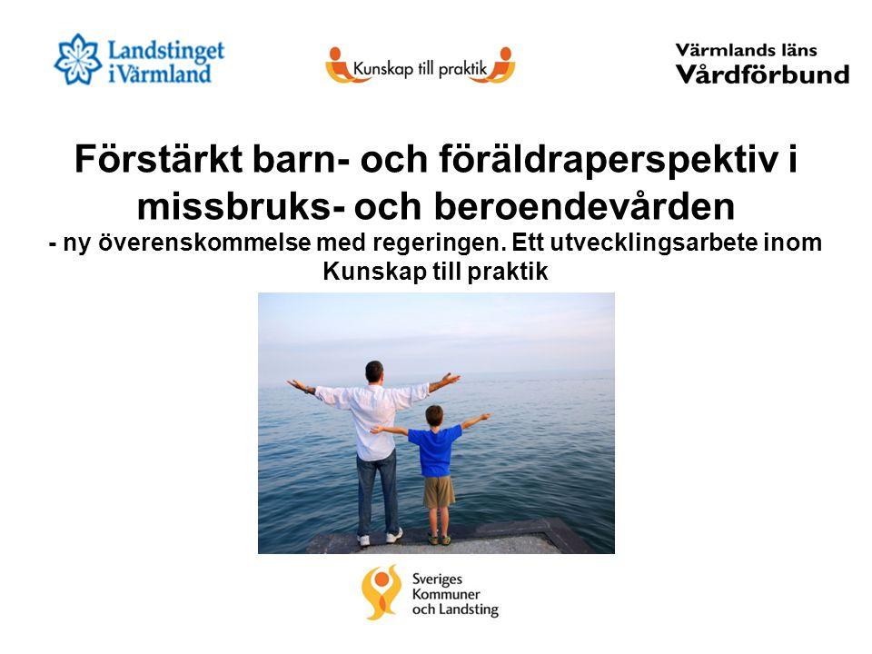 Förstärkt barn- och föräldraperspektiv i missbruks- och beroendevården - ny överenskommelse med regeringen. Ett utvecklingsarbete inom Kunskap till pr
