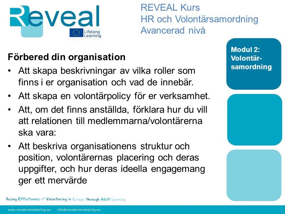 Förbered din organisation Att skapa beskrivningar av vilka roller som finns i er organisation och vad de innebär.