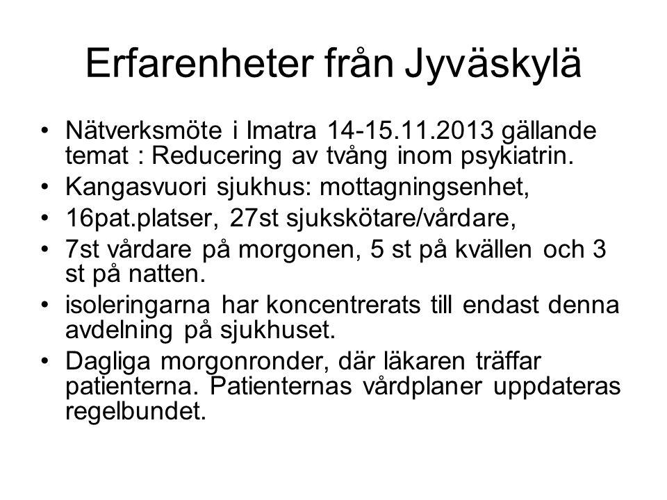 Erfarenheter från Jyväskylä Nätverksmöte i Imatra 14-15.11.2013 gällande temat : Reducering av tvång inom psykiatrin.
