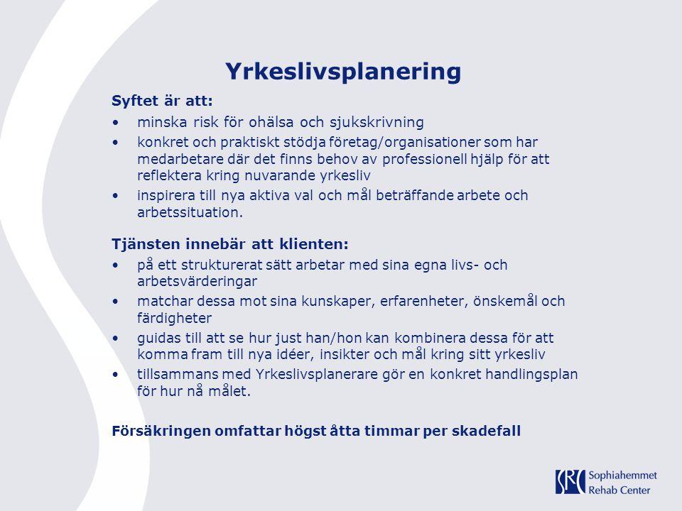 Yrkeslivsplanering Syftet är att: minska risk för ohälsa och sjukskrivning konkret och praktiskt stödja företag/organisationer som har medarbetare där