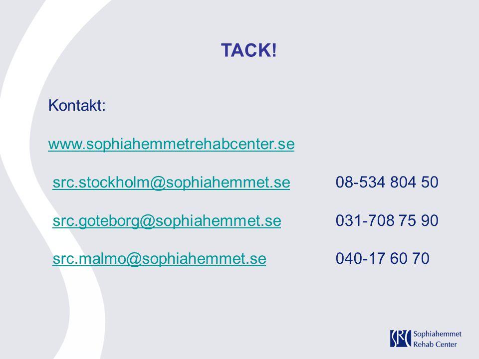 TACK! Kontakt: www.sophiahemmetrehabcenter.se src.stockholm@sophiahemmet.se 08-534 804 50src.stockholm@sophiahemmet.se src.goteborg@sophiahemmet.se031