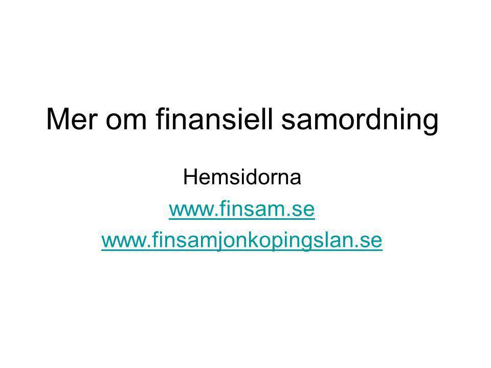 Mer om finansiell samordning Hemsidorna www.finsam.se www.finsamjonkopingslan.se