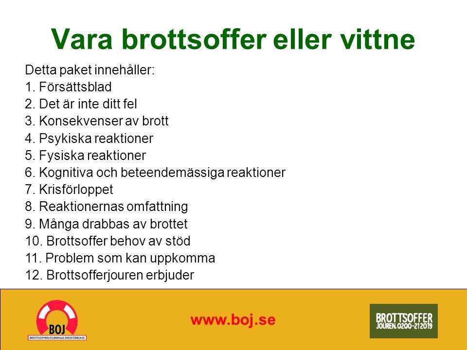 Vara brottsoffer eller vittne www.boj.se Detta paket innehåller: 1.