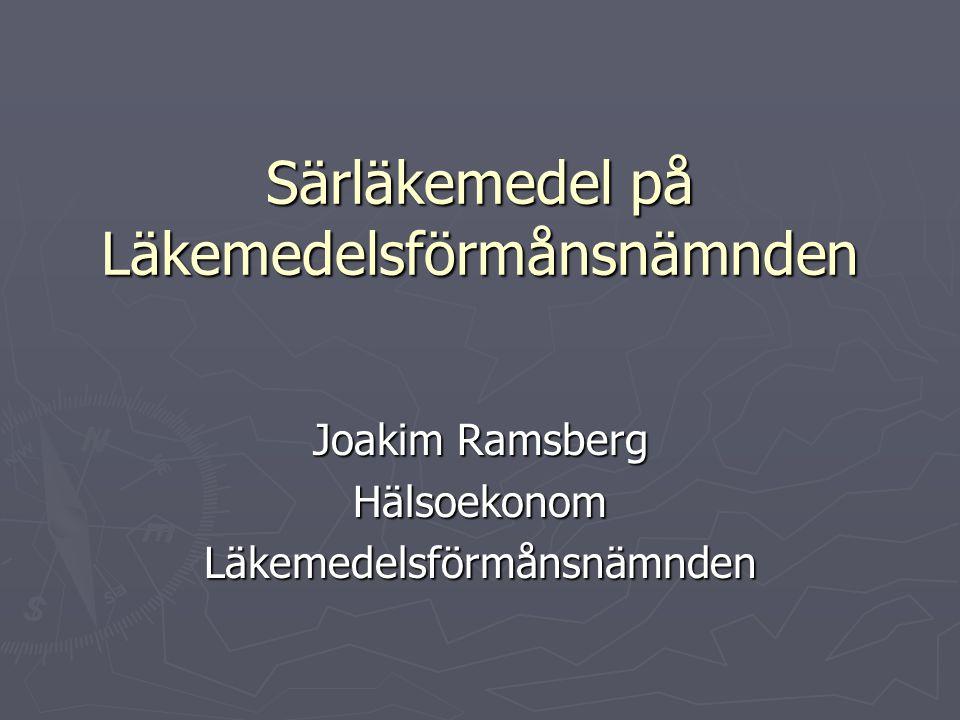 Särläkemedel på Läkemedelsförmånsnämnden Joakim Ramsberg HälsoekonomLäkemedelsförmånsnämnden