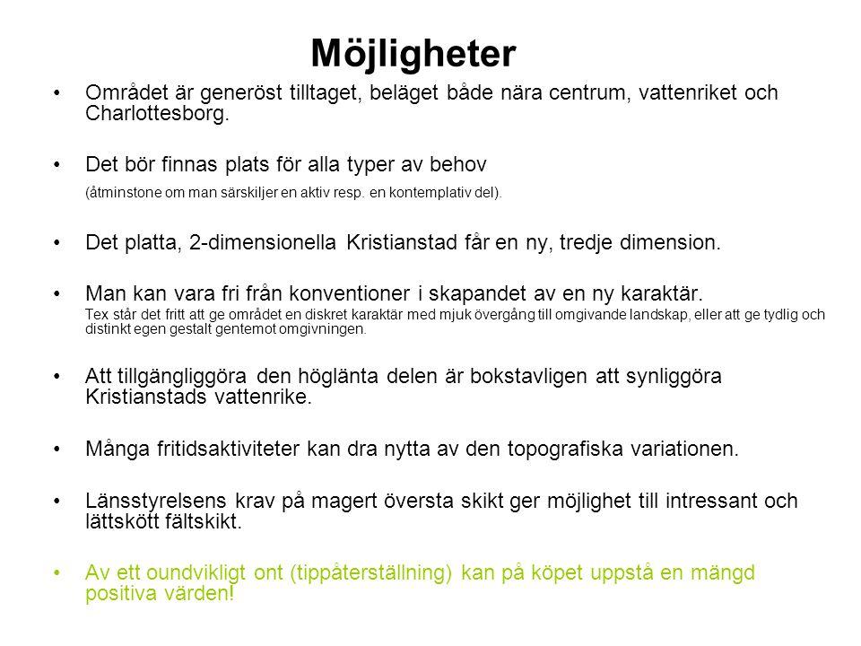 Möjligheter Området är generöst tilltaget, beläget både nära centrum, vattenriket och Charlottesborg. Det bör finnas plats för alla typer av behov (åt
