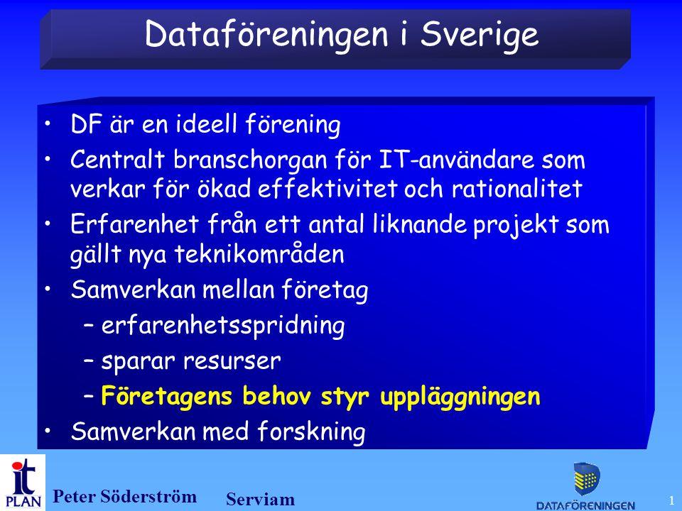 Peter Söderström Serviam 1 DF är en ideell förening Centralt branschorgan för IT-användare som verkar för ökad effektivitet och rationalitet Erfarenhet från ett antal liknande projekt som gällt nya teknikområden Samverkan mellan företag – erfarenhetsspridning – sparar resurser – Företagens behov styr uppläggningen Samverkan med forskning Dataföreningen i Sverige