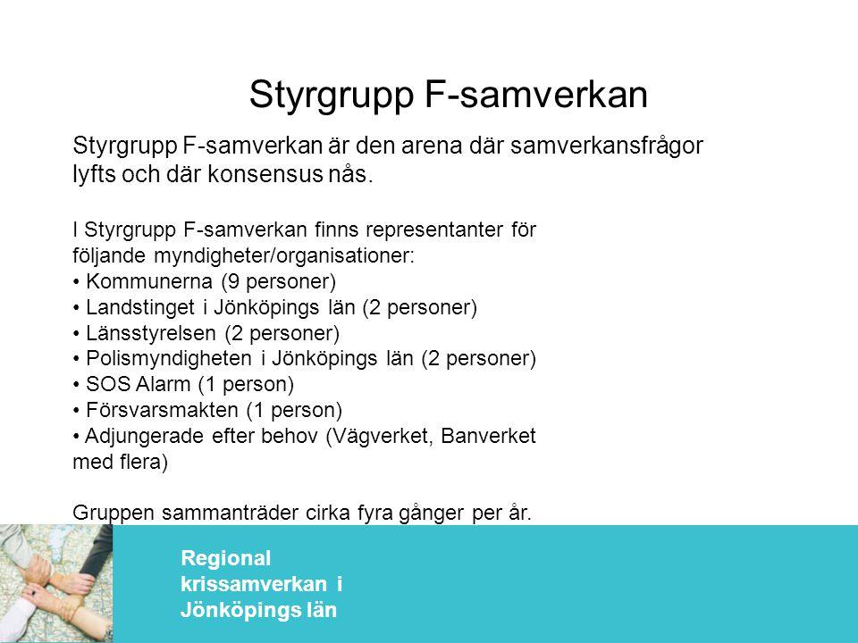 Regional krissamverkan i Jönköpings län Styrgrupp F-samverkan Styrgrupp F-samverkan är den arena där samverkansfrågor lyfts och där konsensus nås.