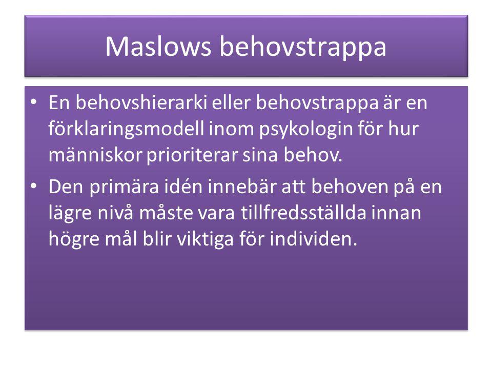 Maslows behovstrappa En behovshierarki eller behovstrappa är en förklaringsmodell inom psykologin för hur människor prioriterar sina behov.