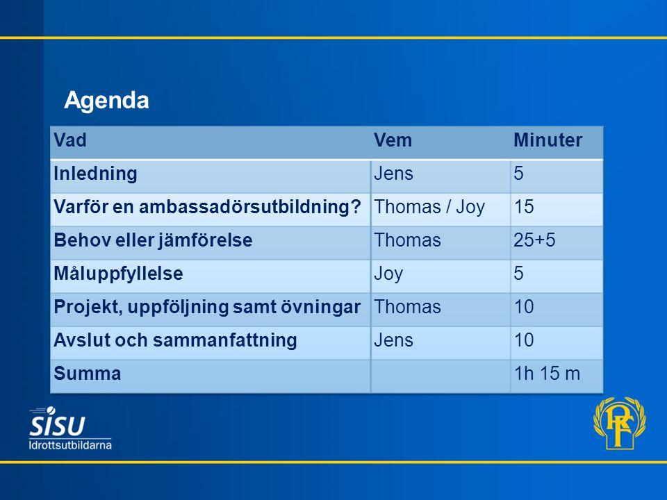 VARFÖR EN AMBASSADÖRS- UTBILDNING? Thomas Larsson / Joy Ekengren