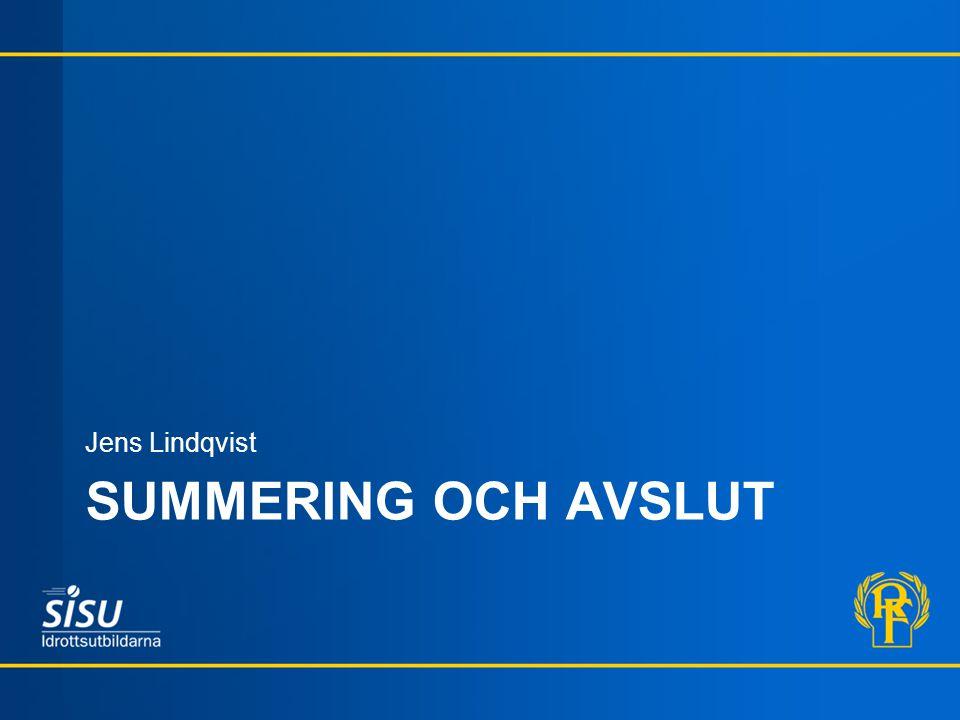 SUMMERING OCH AVSLUT Jens Lindqvist