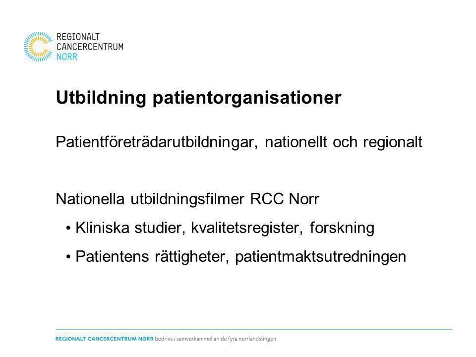 Utbildning patientorganisationer Patientföreträdarutbildningar, nationellt och regionalt Nationella utbildningsfilmer RCC Norr Kliniska studier, kvali