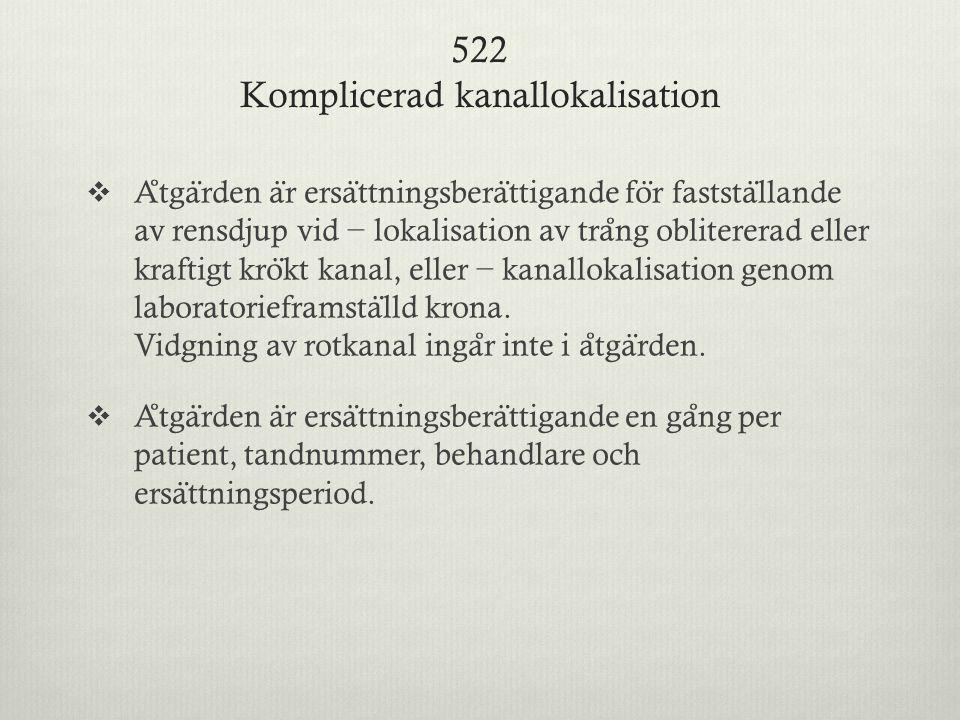 522 Komplicerad kanallokalisation  A ̊ tga ̈ rden a ̈ r ersa ̈ ttningsbera ̈ ttigande fo ̈ r faststa ̈ llande av rensdjup vid − lokalisation av tra ̊