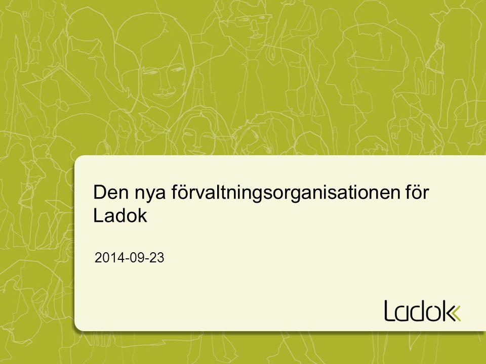 Den nya förvaltningsorganisationen för Ladok 2014-09-23